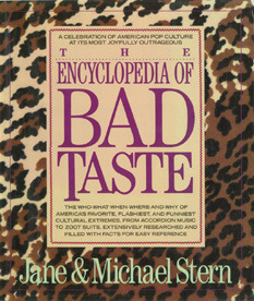 The Encyclopedia of Bad Taste by Jane Stern