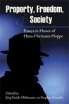 Property, Freedom, & Society: Essays in Honor of Hans-Hermann Hoppe