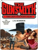 The Lady Doctor's Alibi (The Gunsmith, #339)