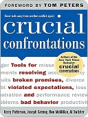 Crucial Confrontations: Tools for Talking about Broken Promises, Violated Expectations, and Bad Behavior: Tools for Talking about Broken Promises, Violated Expectations, and Bad Behavior
