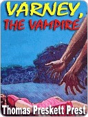 Varney, the Vampire, or, The Feast of Blood by Thomas Peckett Prest