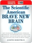 The Scientific American Brave New Brain by Judith Horstman