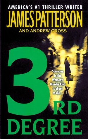 3rd Degree (Women's Murder Club #3) by James Patterson