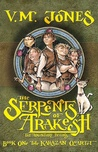 The Serpents of Arakesh (Karazan Quartet, #1)