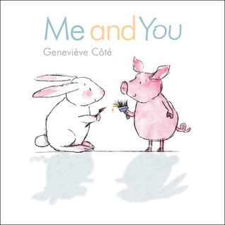 Me and You by Geneviève Côté