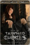Tarnished Choices (Tarnished, #1)