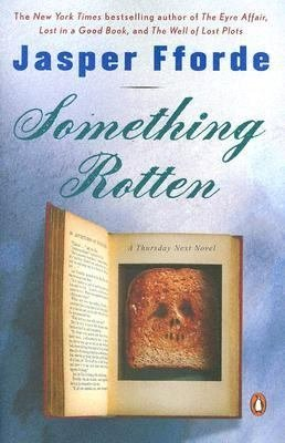 Something Rotten by Jasper Fforde