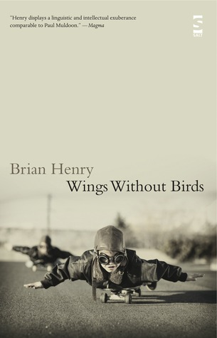 Wings Without Birds by Brian Henry