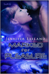 Marked For Pleasure by Jennifer Leeland