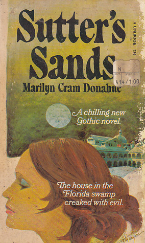 Sutter's Sands by Marilyn Cram Donahue
