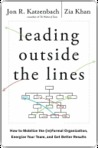 Leading Outside the Lines: How to Mobilize the Informal Organization, Energize Your Team, and Get Better Results