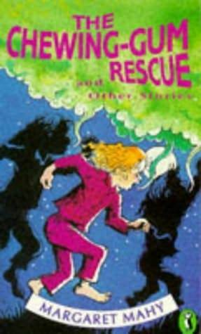 The Chewing Gum Rescue And Other Stories by Margaret Mahy