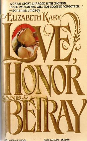 Love, Honor and Betray by Elizabeth Kary