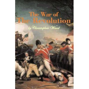 The War of the Revolution, 2 Vols in 1 by Christopher Ward