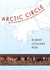 Arctic Circle: Birth and Rebirth in the Land of the Caribou