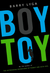 Boy Toy by Barry Lyga