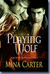 Playing Wolf (Phoenix Prophecy, #2)