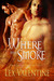 Where There's Smoke (Phoenix Prophecy, #3)