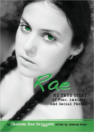 Rae: My True Story of Fear, Anxiety, and Social Phobia by Chelsea ...