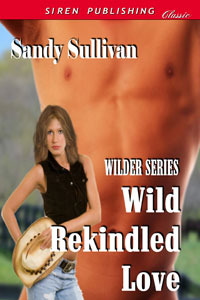 Wild Rekindled Love (Wilder Series, #4)