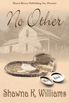 No Other by Shawna K. Williams