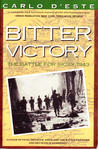 Bitter Victory: The Battle For Sicily, July August 1943