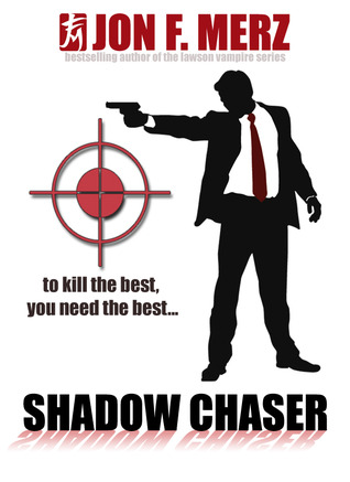 Shadow Chaser by Jon F. Merz