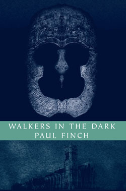 Walkers in the Dark by Paul Finch
