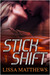 Stick Shift by Lissa Matthews