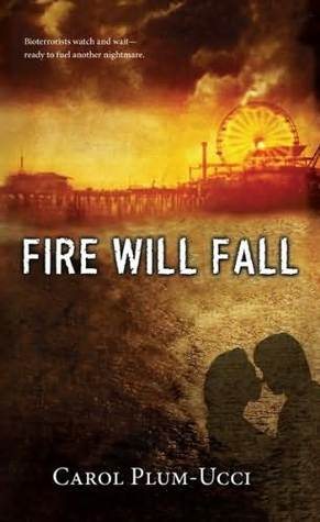 Fire Will Fall by Carol Plum-Ucci