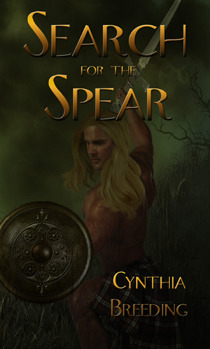 Search for the Spear by Cynthia Breeding