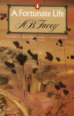 A Fortunate Life by Albert B. Facey