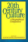 Twentieth Century Culture: A Biographical Companion
