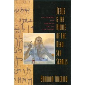 Jesus & the Riddle of the Dead Sea Scrolls by Barbara Theiring