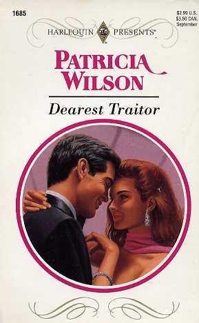 Dearest Traitor by Patricia Wilson