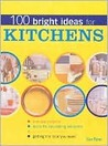 100 Bright Ideas Kitchens
