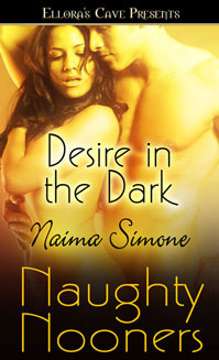 Desire in the Dark by Naima Simone