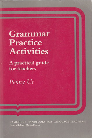 Grammar Practice Activities: A Practical Guide for Teachers