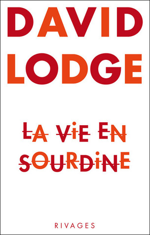 La vie en sourdine by David Lodge