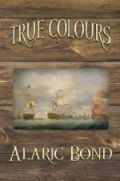 True Colours by Alaric Bond