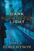 Dark in the City of Light: A Novel
