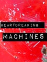 Heartbreaking Machines