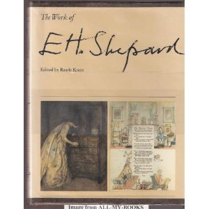 The Work of E. H. Shepard by Rawle Knox