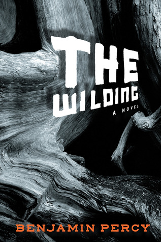 The Wilding by Benjamin Percy