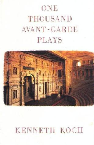 One Thousand Avant-Garde Plays by Kenneth Koch