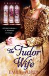 The Tudor Wife by Emily Purdy