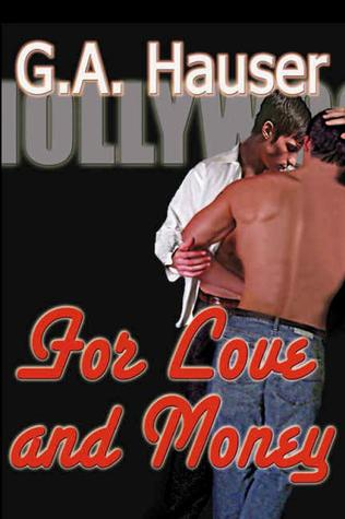For Love and Money by G.A. Hauser