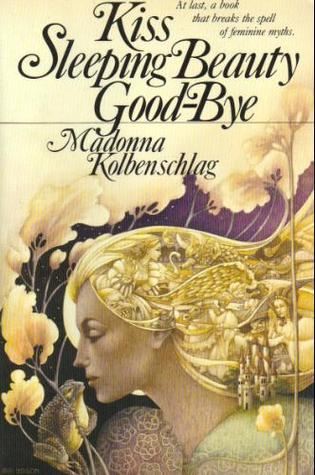 Kiss Sleeping Beauty Good-Bye by Madonna Kolbenschlag