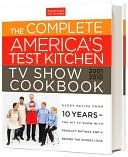 The Complete America's Test Kitchen TV Show Cookbook by America's Test Kitchen
