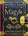 Magyk (Septimus Heap, #1) by Angie Sage